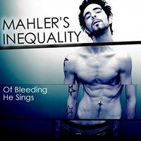 saydavid: Mahler's Inequality - Of Bleeding He Sings